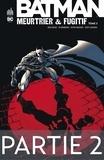 Greg Rucka et Ed Brubaker - Batman - Meurtrier & fugitif - Tome 3 - Partie 2.