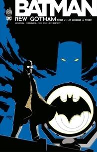 Greg Rucka et Ed Brubacker - Batman - New Gotham - Tome 2.