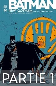 Greg Rucka et Jeph Loeb - Batman - New Gotham - Tome 3 - Partie 1.