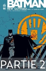 Greg Rucka et Jeph Loeb - Batman - New Gotham - Tome 3 - Partie 2.