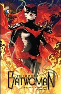 Greg Rucka et J.H. Williams III - Batwoman - Tome 3 - L'élite de ce monde.