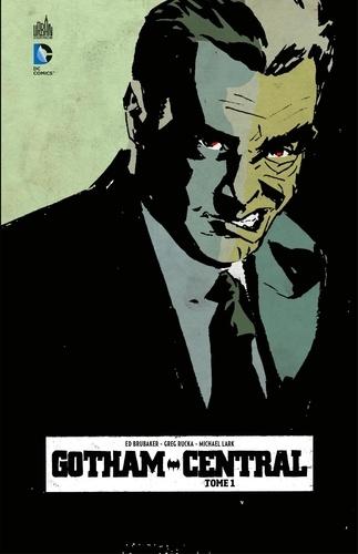 Greg Rucka et Ed Brubaker - Gotham Central - Tome 1.