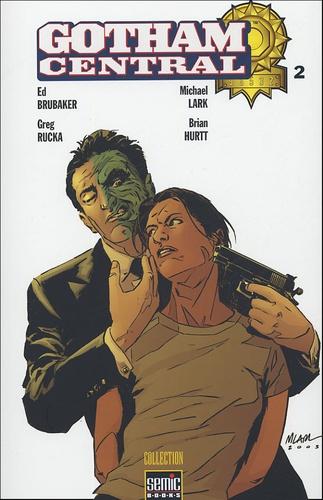Greg Rucka et Ed Brubaker - Gotham Central Tome 2 : .