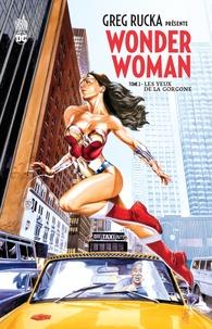 Greg Rucka et Drew Johnson - Greg Rucka présente Wonder Woman Tome 2 : Les yeux de la gorgone.