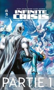 Greg Rucka et Geoff Johns - Infinite Crisis - Tome 1 - Le projet O.M.A.C. - 1ère partie.