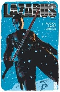 Greg Rucka et Michael Lark - Lazarus Tome 7 : Risen.