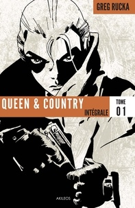 Greg Rucka et Steve Rolston - Queen & Country Intégrale Tome 1 : .