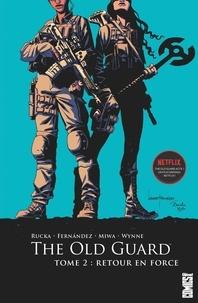 Greg Rucka et Leandro Fernandez - The Old Guard Tome 2 : Retour en force.