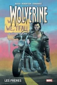 Greg Rucka et Darick Robertson - Wolverine Tome 1 : Les frères.