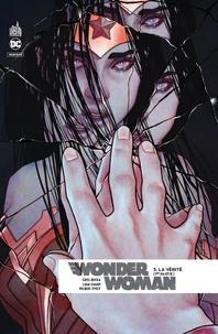 Greg Rucka et Liam Sharp - Wonder Woman Rebirth Tome 3 : La vérité (1re partie).