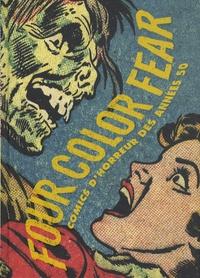 Greg Sadowski - Four Color Fear - Comics d'horreur des années 50.