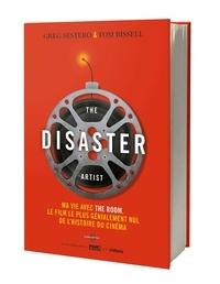 Greg Sestero et Tom Bissell - The Disaster Artist - Ma vie avec The Room, le film le plus génialement nul de l'histoire du cinéma.