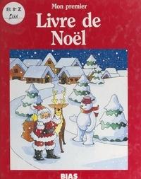 Greg Steddy et Cathie Shuttleworth - Mon premier livre de Noël.