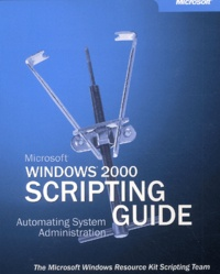 Windows 2000 scripting Guide. Automatic System Administration, avec CD-ROM.pdf