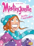 Greg Tessier et  Amandine - Mistinguette Tome 4 : Monts et merveilles.