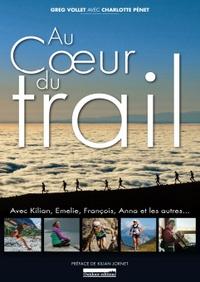Greg Vollet et Charlotte Pénet - Au coeur du trail.