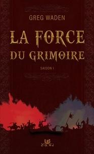 Greg Waden - La force du grimoire - Saison 1.