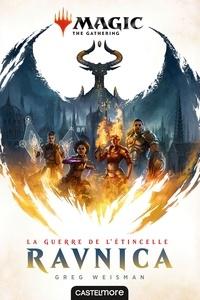 Greg Weisman - Magic The Gathering - La guerre de l'étincelle  : Ravnica.