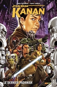 Greg Weisman et Pepe Larraz - Star Wars Kanan  : Le dernier Padawan.