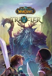 Greg Weisman - World Of Warcraft - Traveler Tome 1 : .