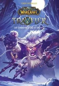 Greg Weisman - World Of Warcraft - Traveler Tome 2 : Les chemins d'eau et de feu.
