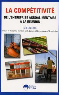 GREGEOI - La compétitivité de l'entreprise agroalimentaire à la Réunion.