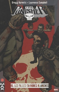 Gregg Andrew Hurwitz et Laurence Campbell - The Punisher Tome 15 : Les filles en robes blanches.