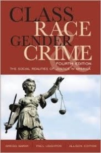 Gregg Barak et Paul Leighton - Class, Race, Gender, and Crime - The Social Realities of Justice in America.