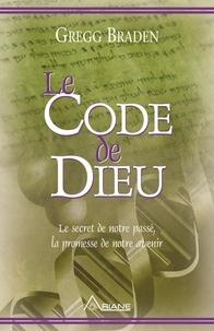 Gregg Braden et Jean Hudon - Le code de dieu - Le secret de notre passé, la promesse de notre avenir.
