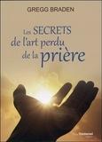 Gregg Braden - Les secrets de l'art perdu de la prière.