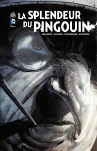 Gregg Hurwitz et Jason Aaron - Batman - La splendeur du Pingouin - Intégrale.