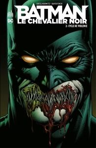 Gregg Hurwitz et David Finch - Batman - Le Chevalier Noir - Tome 2 - Cycle de Violence.