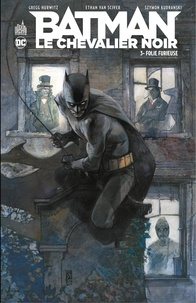 Gregg Hurwitz et Ethan Van Sciver - Batman - Le Chevalier Noir - Tome 3 - Folie furieuse.