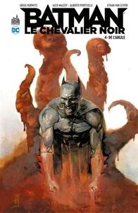 Gregg Hurwitz et Alex Maleev - Batman - Le Chevalier Noir - Tome 4 - De l'argile.