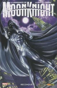 Gregg Hurwitz et Jerome Opeña - La vengeance de Moon Knight Tome 1 : Reconquête.