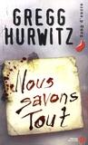 Gregg Hurwitz - Nous savons tout.