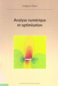 Grégoire Allaire - Analyse numérique et optimisation - Une introduction à la modélisation mathématique et à la simulation numérique.