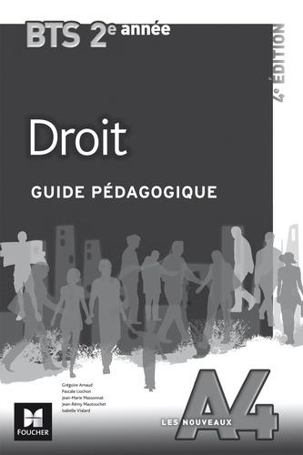 Grégoire Arnaud et Pascale Liochon - Droit BTS 2e année Les Nouveaux A4 - Guide pédagogique.