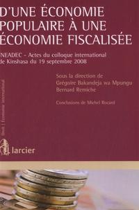Grégoire Bakandeja et Bernard Remiche - D'une économie populaire à une économie fiscalisée - INEADEC, Actes du colloque international de Kinshasa du 19 septembre 2008.
