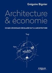 Architecture & économie- Ce que l'économie circulaire fait à l'architecture - Grégoire Bignier |