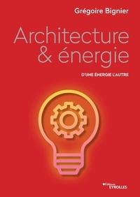 Grégoire Bignier - Architecture & énergie - D'une énergie l'autre.