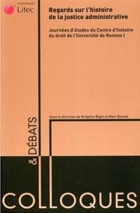 Grégoire Bigot et Marc Bouvet - Regards sur l'histoire de la justice administrative.
