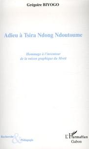 Grégoire Biyogo - Adieu à Tsira Ndong Ndoutoume.
