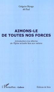 Aimons-le de toutes nos forces - Introduction à la réforme de lEglise actuelle face aux nations.pdf