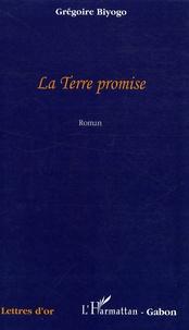 Grégoire Biyogo - La Terre promise.