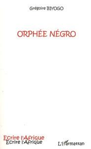 Grégoire Biyogo - Orphée Négro.