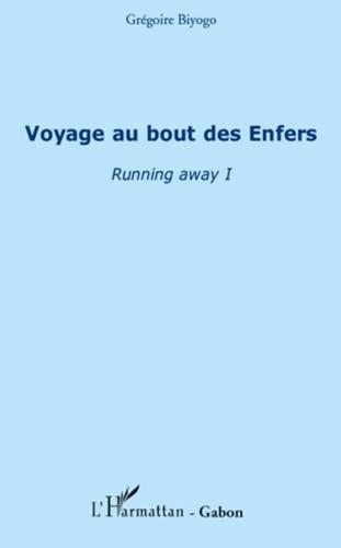 Grégoire Biyogo - Voyage au bout des Enfers - Running away I.