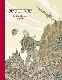Grégoire Bouchard - Une aventure de Bob Leclerc Tome 1 : Le cauchemar argenté.