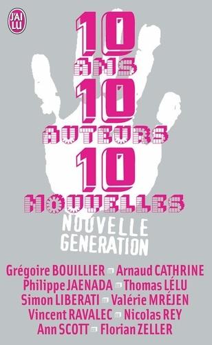 Grégoire Bouillier et Arnaud Cathrine - 10 Ans, 10 auteurs, 10 nouvelles.