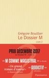 Grégoire Bouillier - Le Dossier M Tome 2 : .